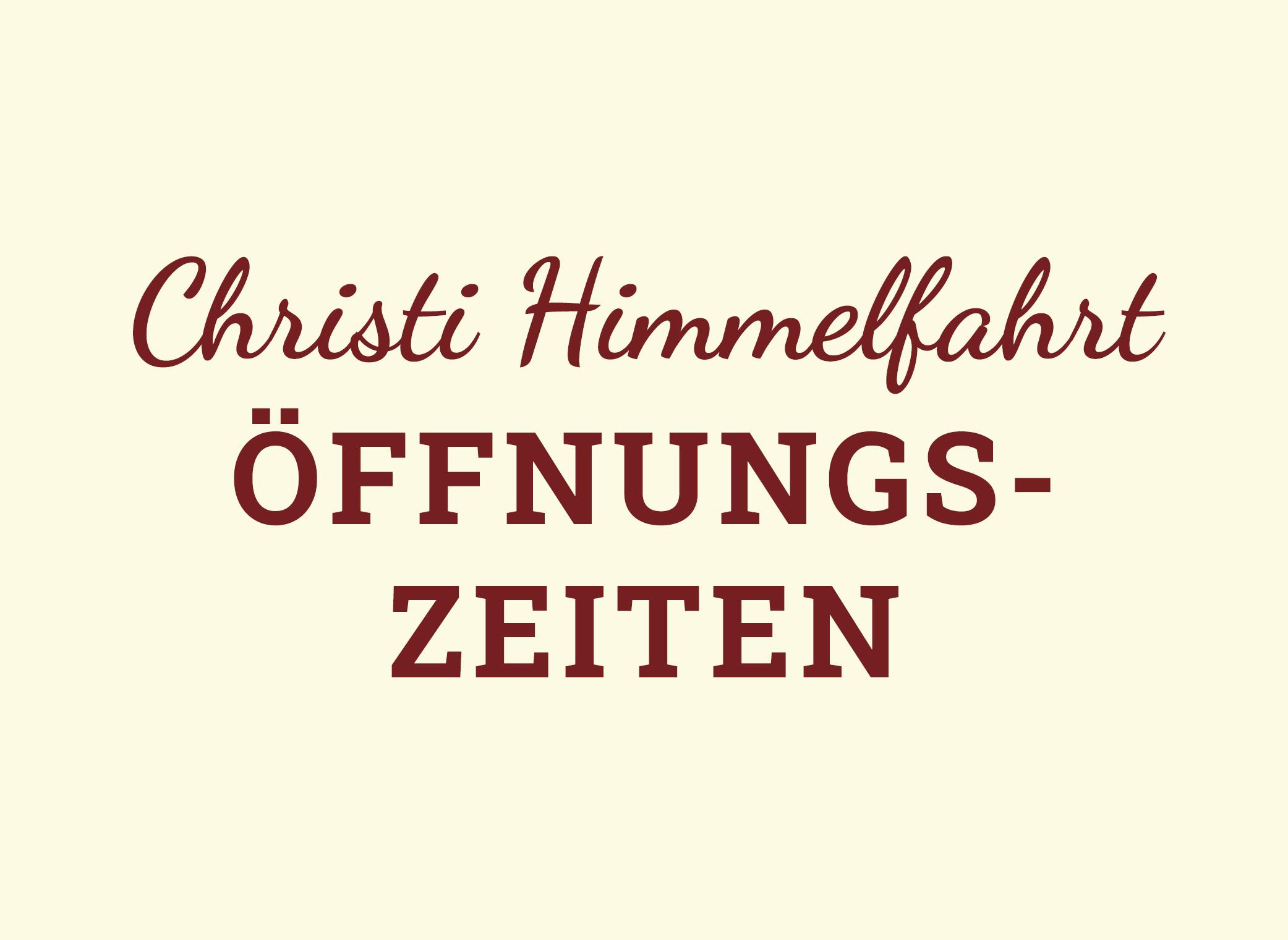 Öffnungszeiten an Christi Himmelfahrt