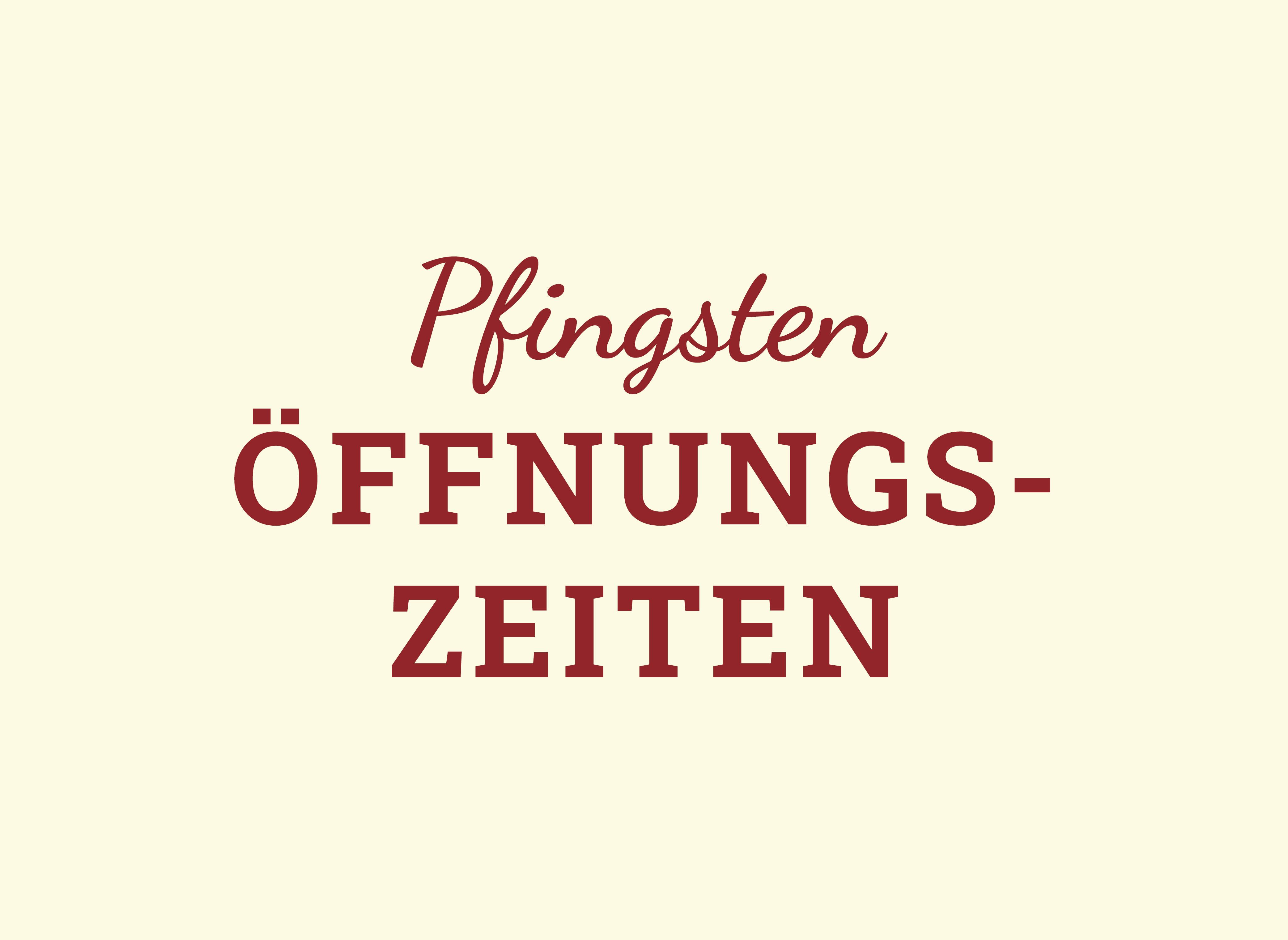 Öffnungszeiten an Pfingsten
